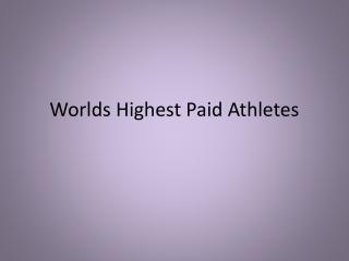 Worlds Highest Paid Athletes