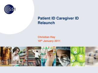 Patient ID Caregiver ID Relaunch