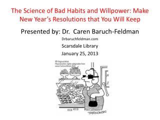 The Science of Bad Habits and Willpower: Make New Year s Resolutions that You Will Keep