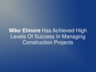 Mike Elmore Has Achieved High Levels Of Success In Managing