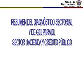 RESUMEN DEL DIAGN STICO SECTORIAL  Y DE GEL PARA EL  SECTOR HACIENDA Y CR DITO P BLICO