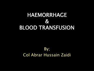 HAEMORRHAGE   BLOOD TRANSFUSION