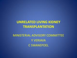 UNRELATED LIVING KIDNEY TRANSPLANTATION