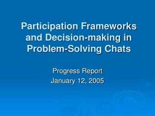 Participation Frameworks and Decision-making in Problem-Solving Chats