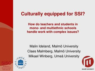 Culturally equipped for SSI  How do teachers and students in  mono- and multiethnic schools  handle work with complex is