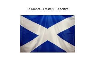 Le Drapeau Ecossais   Le Saltire