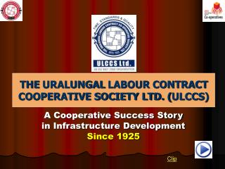THE URALUNGAL LABOUR CONTRACT COOPERATIVE SOCIETY LTD. ULCCS