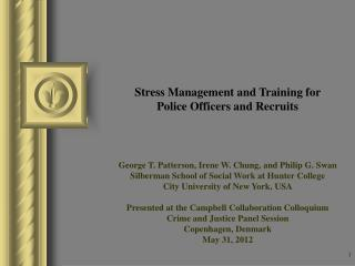 Stress Management and Training for  Police Officers and Recruits