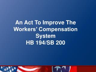 An Act To Improve The Workers  Compensation System HB 194