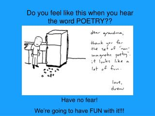 Do you feel like this when you hear the word POETRY