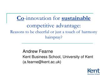 Co-innovation for sustainable competitive advantage: Reasons to be cheerful or just a touch of harmony hairspray