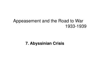 Appeasement and the Road to War       1933-1939