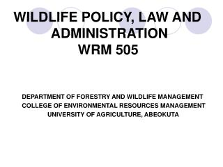 WILDLIFE POLICY, LAW AND                         ADMINISTRATION                  WRM 505