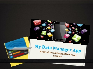 My Data Manager App  For Data Usage Solution