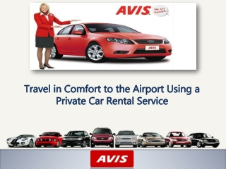 Travel in Comfort to the Airport Using a Private Car Rental