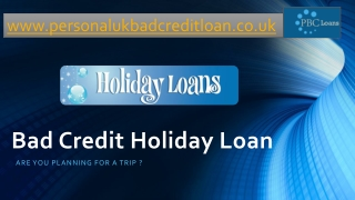 Holiday loan for poor credit