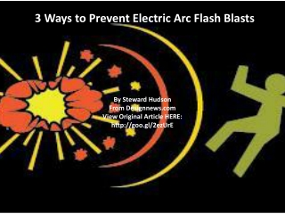 3 Ways to Prevent Electric Arc Flash Blasts