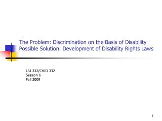 The Problem: Discrimination on the Basis of Disability  Possible Solution: Development of Disability Rights Laws