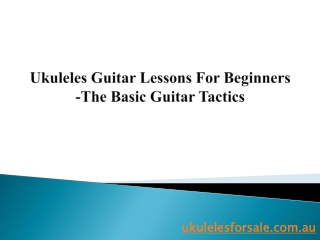 Ukuleles Guitar Lessons For Beginners –The Basic Guitar Tact