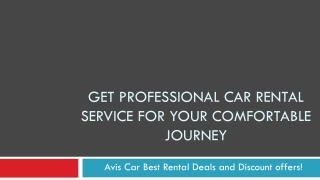 Get Professional Car Rental Service for Your Comfortable Jou