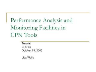 Performance Analysis and Monitoring Facilities in  CPN Tools