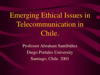 emerging ethical issues in telecommunication in chile.