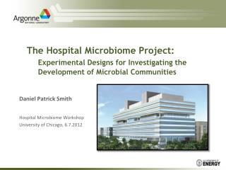 The Hospital Microbiome Project:     Experimental Designs for Investigating the      Development of Microbial Communitie