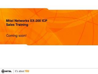 Mitel Networks SX-200 ICP  Sales Training