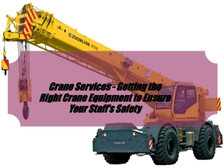 Crane Services - Getting the Right Crane Equipment