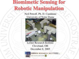 Biomimetic Sensing for Robotic Manipulation