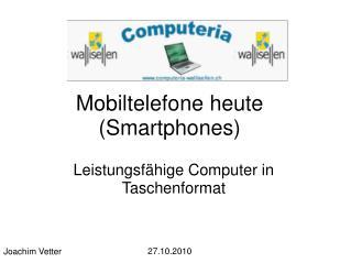 Mobiltelefone heute Smartphones