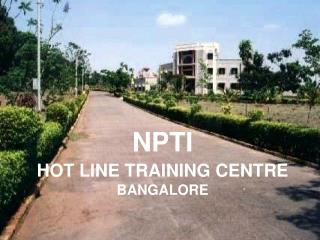 NPTI HOT LINE TRAINING CENTRE   BANGALORE