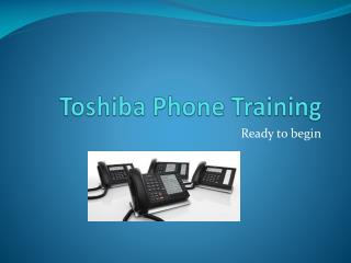 Toshiba Phone Training