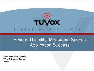 Beyond Usability: Measuring Speech Application Success