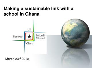 making a sustainable link with a school in ghana