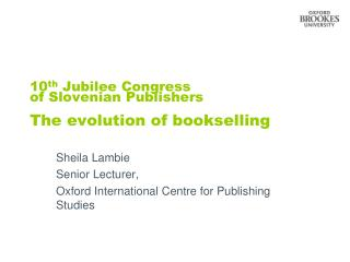 10th Jubilee Congress of Slovenian Publishers  The evolution of bookselling