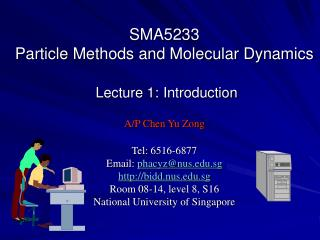 SMA5233  Particle Methods and Molecular Dynamics   Lecture 1: Introduction   A