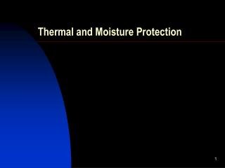 Thermal and Moisture Protection