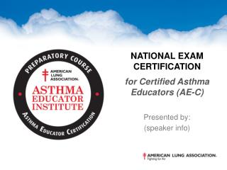 National Exam Certification   for Certified Asthma Educators AE-C