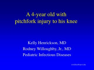 a 4-year old with pitchfork injury to his knee