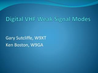 Digital VHF Weak Signal Modes