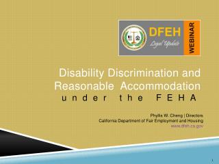 Disability Discrimination and   Reasonable  Accommodation       under the FEHA