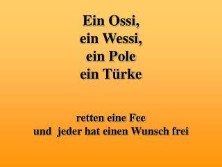 Ein Ossi,  ein Wessi,  ein Pole ein T rke