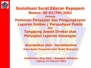 Auditorium Bina Kara   Komplek Bidakara Jakarta, 27 Februari 2003