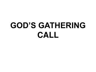 GOD S GATHERING CALL