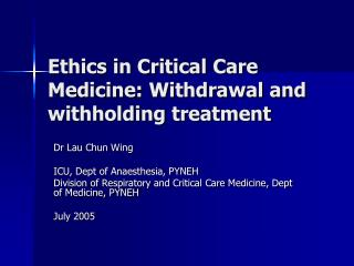 Ethics in Critical Care Medicine: Withdrawal and withholding treatment