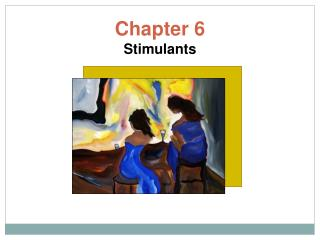 Chapter 6 Stimulants