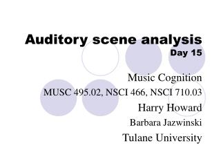 Auditory scene analysis  Day 15