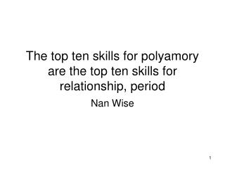The top ten skills for polyamory are the top ten skills for relationship, period