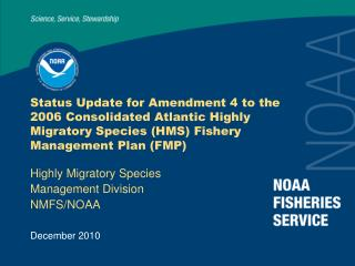 Status Update for Amendment 4 to the 2006 Consolidated Atlantic Highly Migratory Species HMS Fishery Management Plan FMP